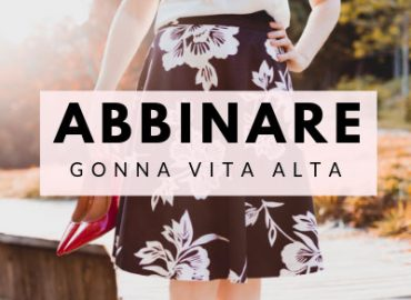 come abbinare una gonna a vita alta