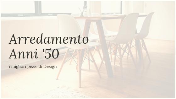 i migliori pezzi design degli anni 50