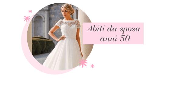 abiti da sposa anni 50